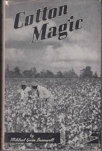 Cotton Magic - The Elementary Principles of Cotton Manufacture by  Mildred Gwin Barnwell - Hardcover - 1945 - from Monroe Bridge Books, SNEAB Member (SKU: 007579)