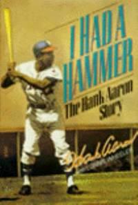 I Had a Hammer : The Hank Aaron Story