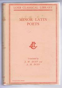 Minor Latin Poets. With Introductions and English Translations by J Wight Duff & Arnold M Duff