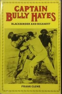 Captain Bully Hayes : blackbirder and bigamist.