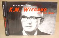 K M Wiegand - Life And Work