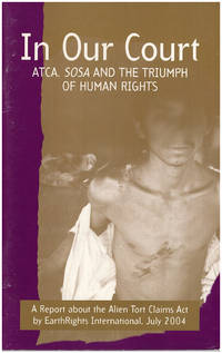 In Our Court: ATCA, Sosa, and the Triumph of Human Rights