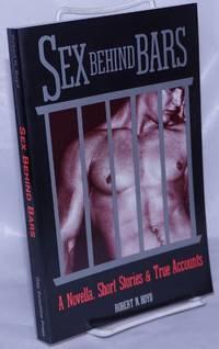 image of Sex Behind Bars: a novella, short stories and true accounts