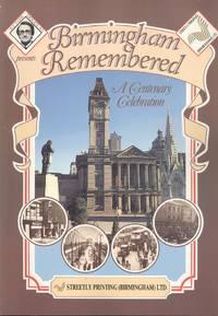 Birmingham Remembered - A Centenary Celebration