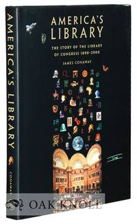 AMERICA'S LIBRARY, THE STORY OF THE LIBRARY OF CONGRESS, 1800-2000