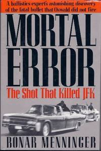 image of Mortal Error: The Shot That Killed JFK