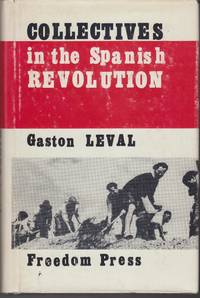 Collectives in the Spanish Revolution by  Gaston Leval - 1st Edition in English; First Printing - 1975 - from Beasley Books (SKU: 30918)