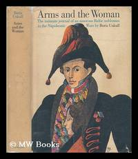 image of Arms and the Woman; the Intimate Journal of a Baltic Nobleman in the Napoleonic Wars