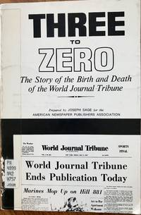 Three to Zero: The Story of the Birth and Death of the World Journal Tribune