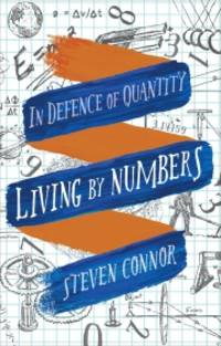 image of LIVING BY NUMBERS.  In Defence of Quantity.