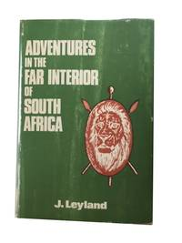 Adventures in the Far Interior of South Africa