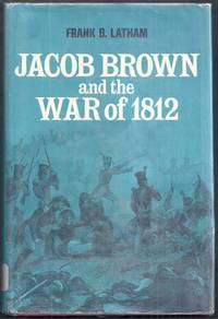 Jacob Brown and the War of 1812