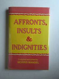 Affronts, Insults and Indignities