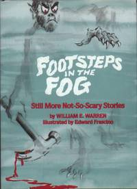 Footsteps in the Fog : Still More Not-So-Scary Stories