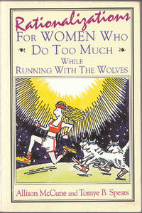 image of Rationalizations for Women Who Do Too Much While Running with the Wolves