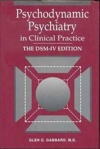 Psychodynamic Psychiatry in Clinical Practice.  The DSM-IV Edition