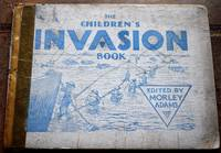 The Children's Invasion Book by Morley Adams (ed) - 1st Edition  - 1944 - from Journobooks (SKU: 003783)