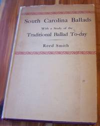 South Carolina Ballads with a Study of the Traditional Ballad To-day