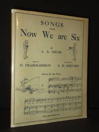 Songs from Now We Are Six by A.A. Milne / H. Fraser-Simson (Music) / E.H. Shepard (Illust.) - 1927