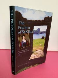 The Prisoner of St Kilda: The true story of the unfortunate Lady Grange