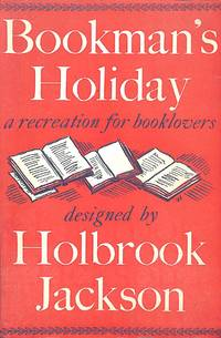 Bookman's holiday, a recreation for booklovers.