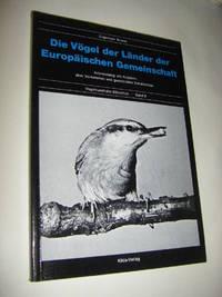 Die Vögel der Länder der Europäischen Gemeinschaft. Artenkatalog mit ANgaben über Vorkommen und gesetzlichen Schutzstatus