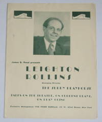 """JAMES B. POND PRESENTS LEIGHTON ROLLINS, MANAGING DIRECTOR THE SURRY PLAYHOUSE TALKS ON THE THEATRE, ON CURRENT PLAYS, ON PLAY GOING"". An original advertising brochure promoting a series of lectures under the aegis of The Pond Bureau."