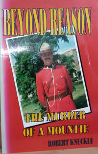 image of Beyond Reason:  The Murder of a Mountie