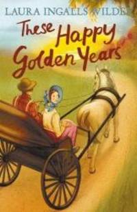 image of These Happy Golden Years (Little House on the Prairie)