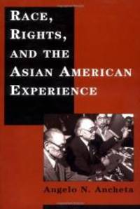 Race, Rights, and the Asian American Experience by Angelo N Ancheta - 1997-02-03