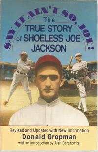 Say It Ain't So, Joe!  The True Story of Shoeless Joe Jackson