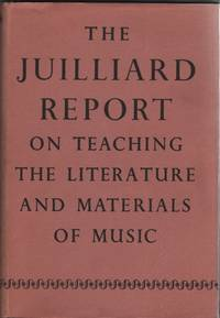 The Juilliard Report on Teaching the Literature and Materials of Music by Juilliard School Of Music - 1st Edition - 1953 - from Sweet Beagle Books and Biblio.co.uk
