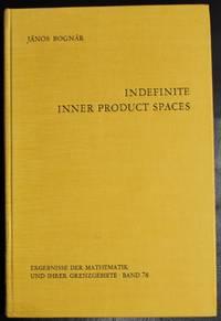 Indefinite inner product spaces (Ergebnisse der Mathematik und ihrer Grenzgebiete)