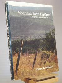 Mountain New England: Life Past and Present