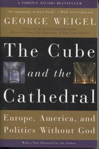 The Cube and the Cathedral : Europe, America, and Politics Without God