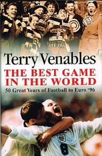 THE BEST GAME IN THE WORLD. Fifty Great Years of Football to Euro '96