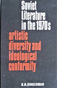 Soviet Literature in the 1970s. Artistic Diversity and Ideological Conformity