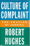 image of Culture of Complaint: The Fraying of America