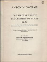 The Spectre's Bride / Les Chemises De Noces Opus 69. Vocal Score. Critical  Edition Based on the Composer's Manuscript
