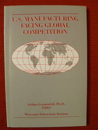 U.S. Manufacturing Facing Global Competition by  Arthur (editor) Gerstenfeld - Paperback - 1988 - from Charity Bookstall and Biblio.com