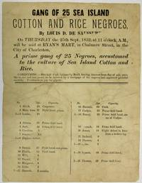 GANG OF 25 SEA ISLAND COTTON AND RICE NEGROES,  BY LOUIS D. DE SAUSSURE.  ON THURSDAY THE 25TH SEPT., 1852, AT 11 O'CLOCK, A.M., WILL BE SOLD AT RYAN'S MART, IN CHALMERS STREET, IN THE CITY OF CHARLESTON. A GANG OF 25 NEGROES, ACCUSTOMED TO THE CULTURE OF SEA ISLAND COTTON AND RICE. CONDITIONS. - ONE-HALF CASH, BALANCE BY BOND, BEARING INTEREST FROM DAY OF SALE, PAYABLE IN ONE AND TWO YEARS, TO BE SECURED BY A MORTGAGE OF THE NEGROES AND APPROVED PERSONAL SECURITY. PURCHASER TO PAY FOR PAPERS