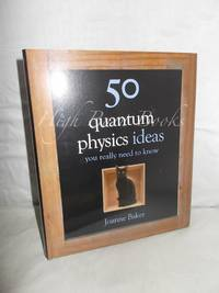 image of 50 Quantum Physics Ideas You Really Need to Know