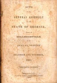 Acts of the General Assembly of the State of Georgia, Passed at Milledgeville, At An Annual Session in November and December, 1859