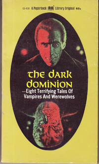 The Dark Dominion: Eight Terrifying Tales of Vampires and Werewolves