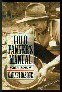 Gold Panner's Manual: A Complete Guide for the Novice