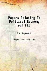 Papers Relating To Political Economy Vol III [Hardcover]