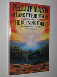 A Land Fit For Heroes - The Burning Forest Series #4