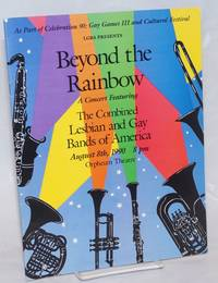 Beyond the Rainbow: a concert featuring the combined Lesbian & gay Bands of America [souvenir program] as part of Celebration 90: Gay Games III & Cultural Festival August 8th, 1990, 8pm Orpheum Theatre