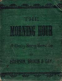 The Morning Hour: A Daily Song-service With Responsive Selections For Schools