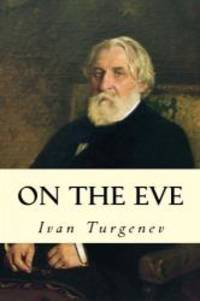 On the Eve by Ivan Turgenev - Paperback - 2014-10-18 - from Books Express (SKU: 1502891387n)